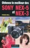 Obtenez le meilleur des Sony NEX-5 et NEX-3 - Patrick Moll