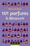 101 parfums à découvrir - Nicolas Barry (de)