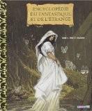 Encyclopédie du fantastique et de l'étrange, tome 1 : Fées et dragons - Béatrice Bottet