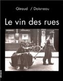 Le Vin des rues - Robert Giraud