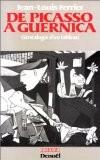 De Picasso à Guernica : Généalogie d'un tableau - Jean-Louis Ferrier