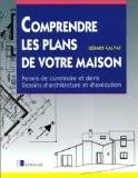Comprendre les plans de votre maison - Gérard Calvat