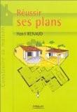 Réussir ses plans - Henri Renaud