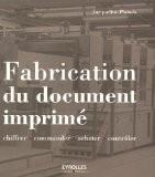 Fabrication du document imprimé : Chiffrer, commander, acheter, contrôler - Jacqueline Pieters