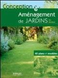 Conception et aménagement de jardins : 40 plans et modèles - Tim Newbury