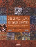 Superpositions en broderie créative : Broderie machine contemporaine, applications et volumes - Valerie Campbell-Harding