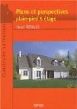 Plans et perspectives : Plain-pied & étage - Henri Renaud