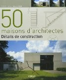 50 maisons d'architectes : Détails de construction - Virginia McLeod