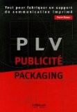 PLV, Publicité, Packaging : Tout pour fabriquer un support de communication imprimé - Poppy Evans