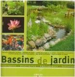 Bassins de jardin : Conception-Réalisation-Aménagement-Entretien - Philippe Guillet
