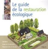 Le guide de la restauration écologique - Myriam Burie