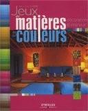 Jeux de matières et de couleurs : Décoration d'intérieur - Adrienne Chinn