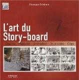 L'art du Story-board : Cinéma, Publicité, Animation, Jeux vidéo, Clips - Guiseppe Cristiano