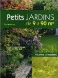 Petits jardins de 9 à 90 m2 : 40 plans et modèles - Tim Newbury