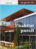 Le guide de l'habitat passif - Brigitte Vu