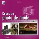 Cours de photo de mode : Principes, pratiques et techniques - Eliot-L Siegel