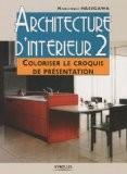 Architecture d'intérieur : Tome 2, Coloriser le croquis de présentation - Noriyoshi Hasegawa