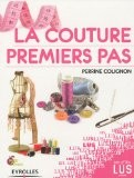 La couture : Premiers pas - Perrine Colignon