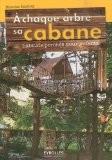 A chaque arbre sa cabane : Habitats perchés pour enfants - Maurice Barcley