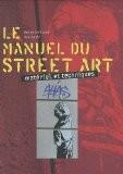Le manuel du street art: Matériel et techniques - Benke Carlsson