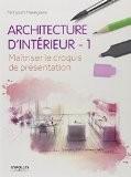 Architecture d'intérieur : 1 - Maitriser le croquis de présentation - Noriyoshi Hasegawa