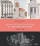 Dessin d'architecture et habitat morderne - 1850 - 1920 - Guénolée Milleret