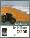 Maîtriser le Nikon D200 - Vincent Luc
