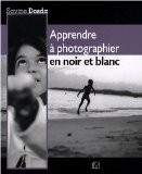 Apprendre à photographier en noir et blanc - Dosda Savine