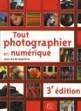 Tout photographier en numérique - Jean-Marie Sepulchre