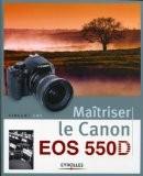 Maîtriser le canon EOS 55OD - Vincent Luc