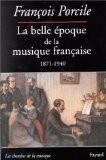 La belle époque de la musique française - François Porcile