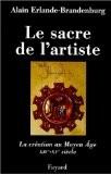 Le Sacre de l'artiste: XVe-XVIe siècle - Alain Erlande-Brandenburg