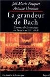 La grandeur de Bach - Joël-Marie Fauquet