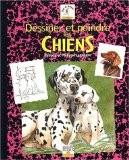 Dessiner et Peindre les chiens - Patricia Legendre