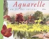 L'Aquarelle au fil des saisons - Jill Bays
