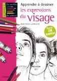 Apprendre à dessiner les expressions du visage - Jean-Pierre Lamérand