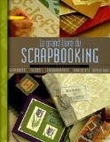Le grand livre du Scrapbooking - Louise Riddell