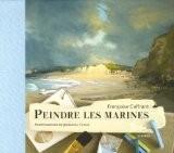 Peindre les marines - Françoise Coffrant