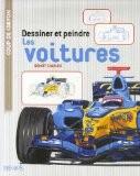 Dessiner et peindre les voitures - Benoît Charles