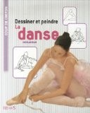 Dessiner et peindre la danse - Nicolas Blin