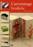 Cahiers Creatifs numéro10 Cartonnage Broderie - Laurence Anquetin