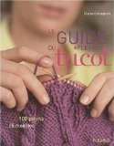 Le Guide du tricot : 100 points, 25 modèles - Claire Crimpton