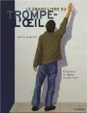 Le grand livre du trompe-l'oeil : Créations et décors en pas à pas - Leonor Rieti
