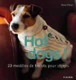 Hot dogs ! : 20 modèles de tricots pour chiens - Anna Tillman