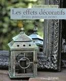 Les effets décoratifs : Dorures, peintures et patines : techniques et créations - Bernard Barbier
