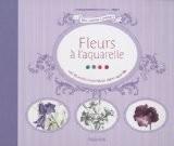 Fleurs à l'aquarelle : Avec 30 dessins imprimés sur papier aquarelle - Aude le Morzadec