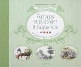 Arbres et paysages � l'aquarelle : Avec 30 dessins imprim�s sur papier aquarelle - Aude Le Morzadec
