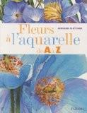 Fleurs � l'aquarelle de A � Z - Adelene Fletcher