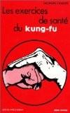 Les exercices de santé du Kung Fu - Charles Georges