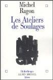 Les ateliers de Soulages - Michel Ragon